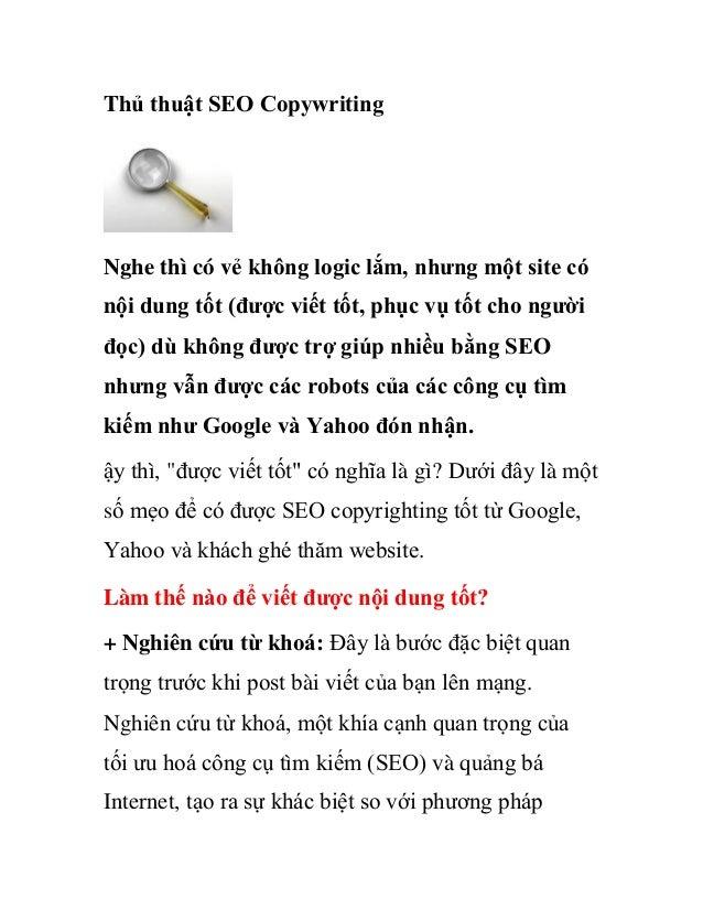 Thủ thuật SEO CopywritingNghe thì có vẻ không logic lắm, nhưng một site cónội dung tốt (được viết tốt, phục vụ tốt cho ngư...