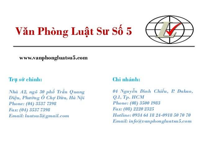 Văn Phòng Luật Sư Số 5 www.vanphongluatsu5.com Trụ sở chính: Nhà A2, ngõ 30 phố Trần Quang Diệu, Phường Ô Chợ Dừa, Hà Nội ...