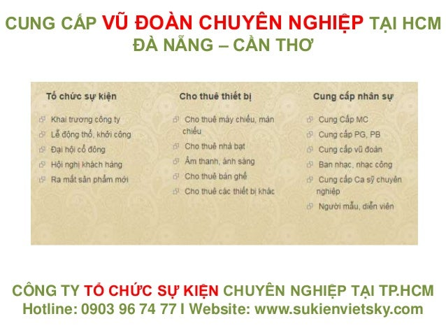 CÔNG TY TỔ CHỨC SỰ KIỆN CHUYÊN NGHIỆP TẠI TP.HCM Hotline: 0903 96 74 77 I Website: www.sukienvietsky.com CUNG CẤP VŨ ĐOÀN ...