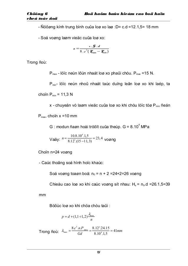 Chöông 6 Boä haõm baûo hieåm vaø boä haïn cheá toác ñoä - Ñöôøng kính trung bình cuûa loø xo laø :D= c.d =12.1,5= 18 mm - ...