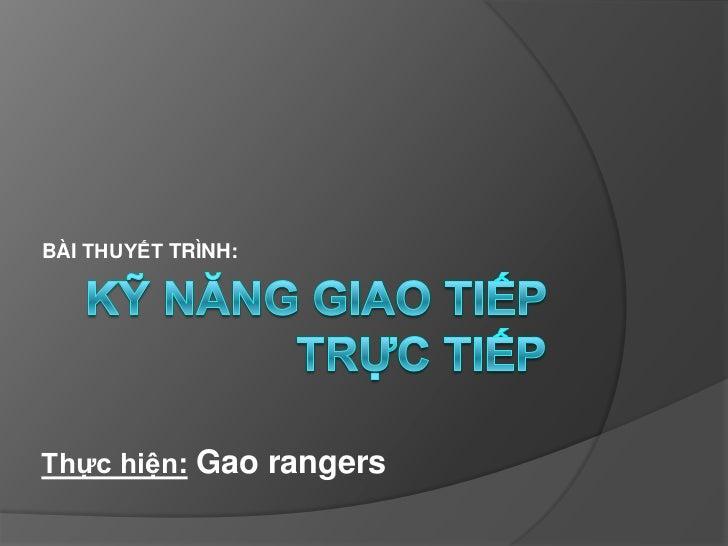 BÀI THUYẾT TRÌNH:Thực hiện: Gao rangers