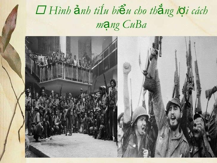    Hình ảnh tiêu biểu cho thắng lợi cách mạng CuBa