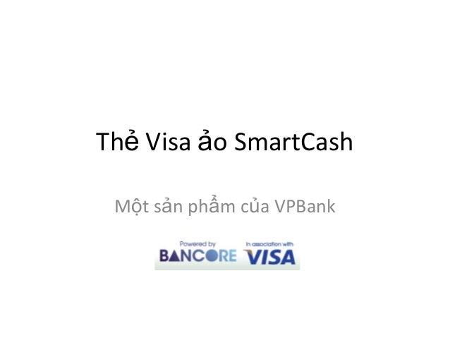 Thẻ Visa ảo SmartCash Một sản phẩm của VPBank