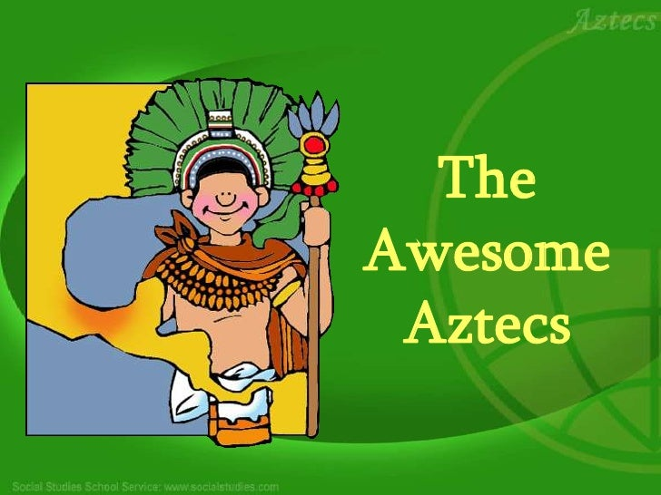 The Awesome Aztecs<br />