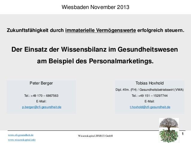 Wiesbaden November 2013  Zukunftsfähigkeit durch immaterielle Vermögenswerte erfolgreich steuern.  Der Einsatz der Wissens...