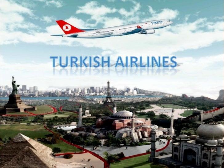 GÜÇLÜ YÖNLERİ●Türkiyede Havayolu ulaşımında ilk olması●Türkiyedeki %67 lik Pazar payını elinde tutması● Avrupalı Firmaları...