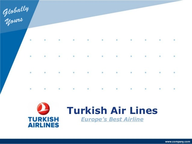 www.company.com Turkish Air Lines Europe's Best Airline Globally Yours
