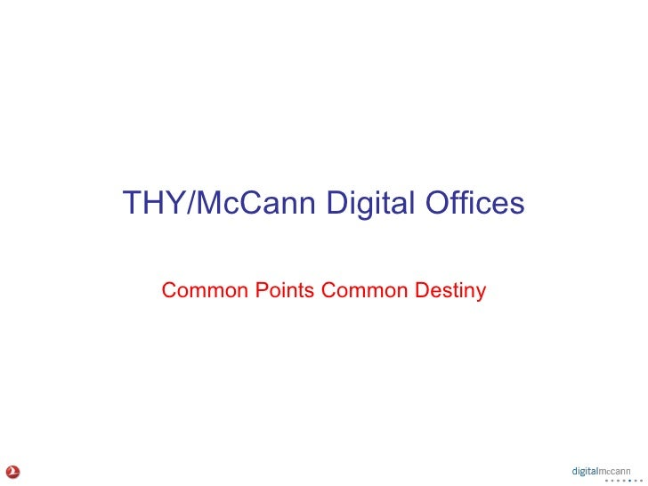THY/McCann Digital Offices    Common Points Common Destiny