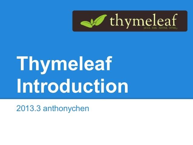 ThymeleafIntroduction2013.3 anthonychen