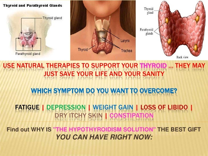USE NATURAL THERAPIES TO SUPPORT YOUR THYROID ... THEY MAY JUST SAVE YOUR LIFE AND YOUR SANITYWHICH SYMPTOM DO YOU WANT TO...
