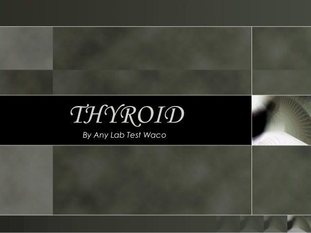 THYROID By Any Lab Test Waco
