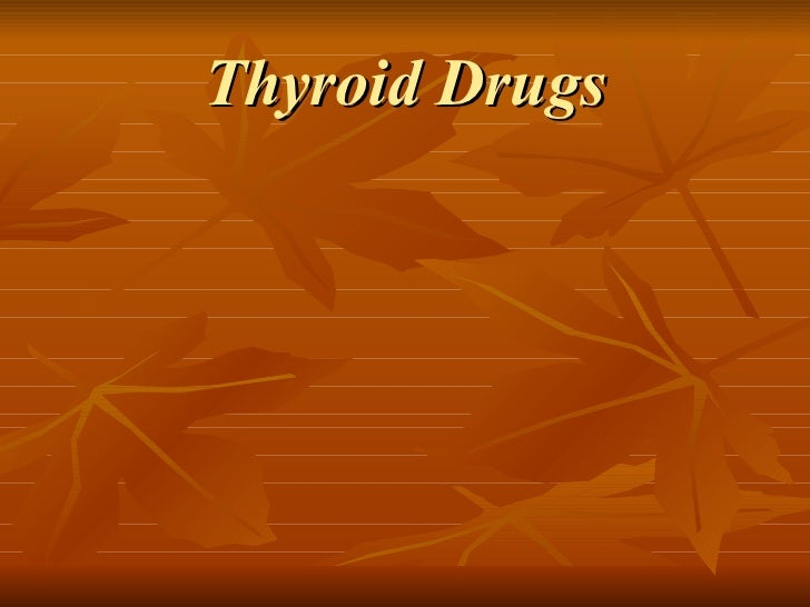 Thyroid Drugs