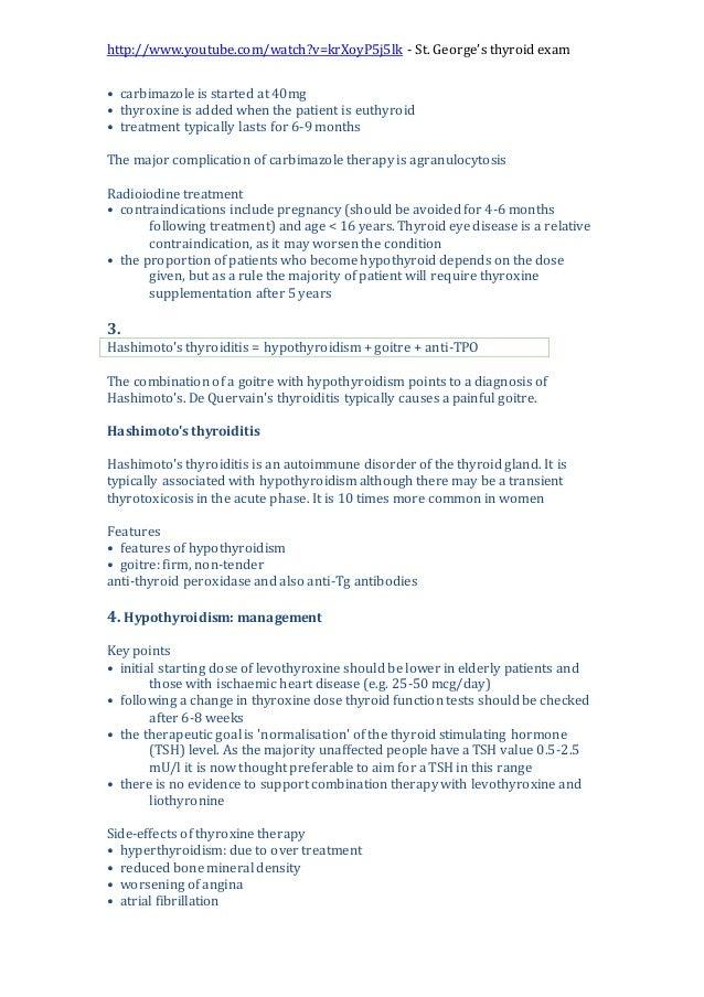http://www.youtube.com/watch?v=krXoyP5j5lk - St. George's thyroid exam • carbimazole is started at 40mg • thyroxine is add...