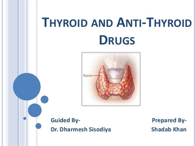 THYROID AND ANTI-THYROID DRUGS Prepared By- Shadab Khan Guided By- Dr. Dharmesh Sisodiya