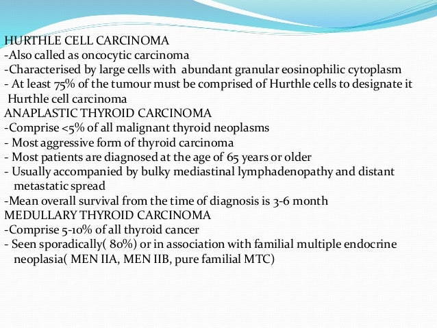 HURTHLE CELL CARCINOMA -Also called as oncocytic carcinoma -Characterised by large cells with abundant granular eosinophil...