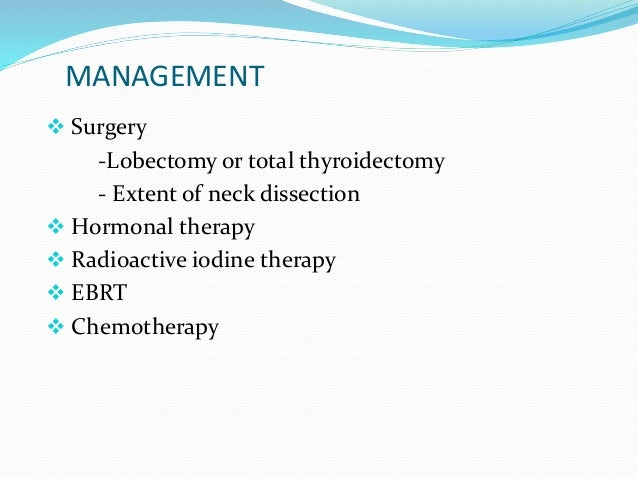 There are three critical issues regarding the surgical management of thyroid Cancer  When is surgery indicated for the ev...