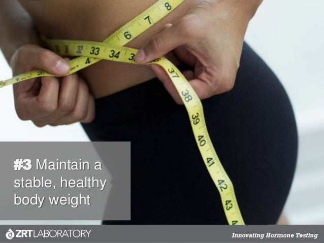 #3 Maintain a stable, healthy body weight