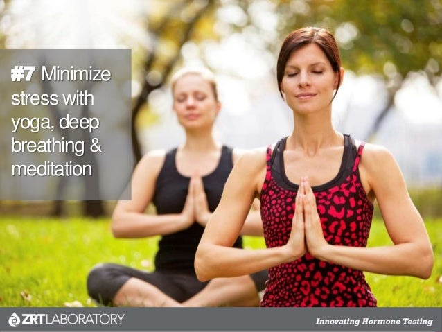 #7 Minimize stress with yoga, deep breathing & meditation