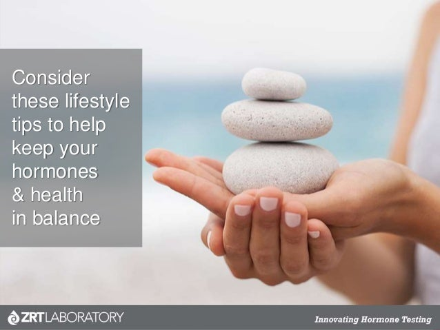 Consider these lifestyle tips to help keep your hormones & health in balance