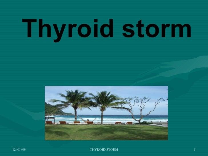Thyroid storm 12/01/09 THYROID STORM