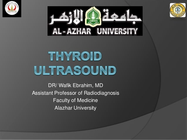 DR/ Wafik Ebrahim, MD Assistant Professor of Radiodiagnosis Faculty of Medicine Alazhar University