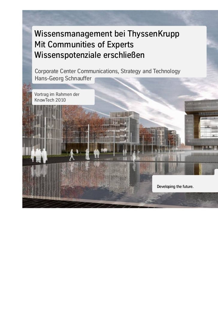 Wissensmanagement bei ThyssenKruppMit Communities of ExpertsWissenspotenziale erschließenCorporate Center Communications, ...