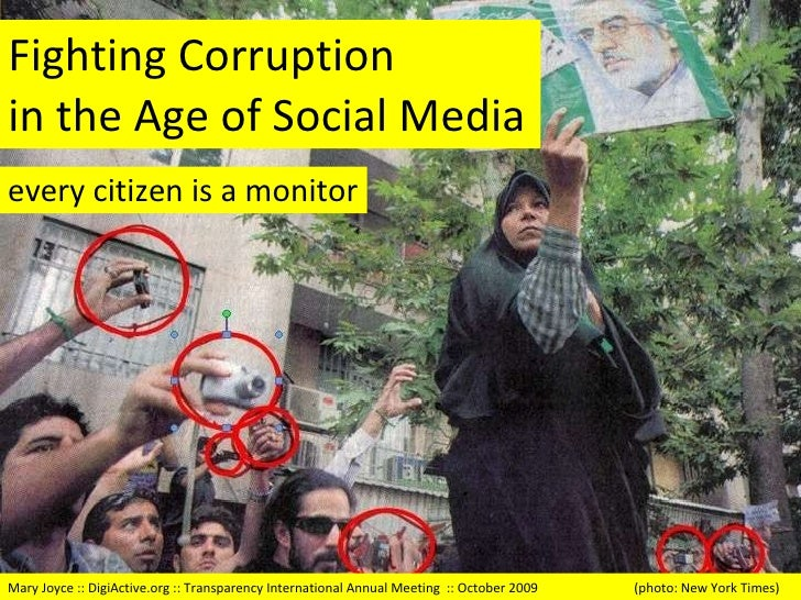 Fighting Corruption  in the Age of Social Media every citizen is a monitor Mary Joyce :: DigiActive.org :: Transparency In...