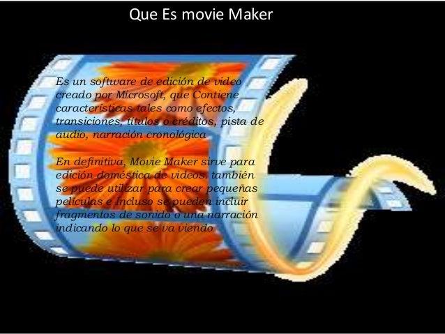 Icono Que Es movie Maker Es un software de edición de video creado por Microsoft, que Contiene características tales como ...