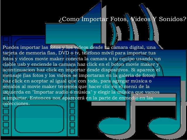 Puedes importar las fotos y los videos desde tu cámara digital, una tarjeta de memoria flas, DVD o tv, teléfono móvil para...
