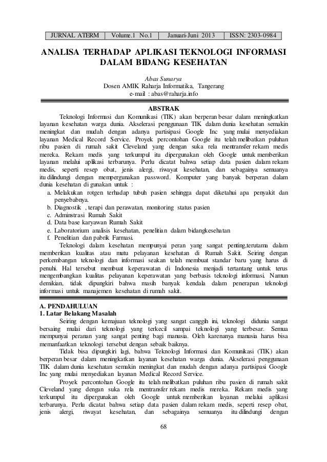 JURNAL ATERM Volume.1 No.1 Januari-Juni 2013 ISSN: 2303-0984 68 ANALISA TERHADAP APLIKASI TEKNOLOGI INFORMASI DALAM BIDANG...