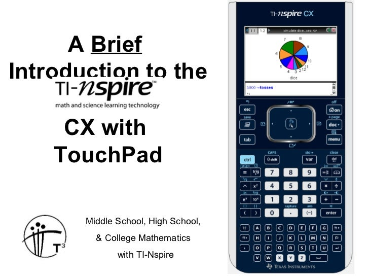 A BriefIntroduction to the     CX with    TouchPad       Middle School, High School,         & College Mathematics        ...