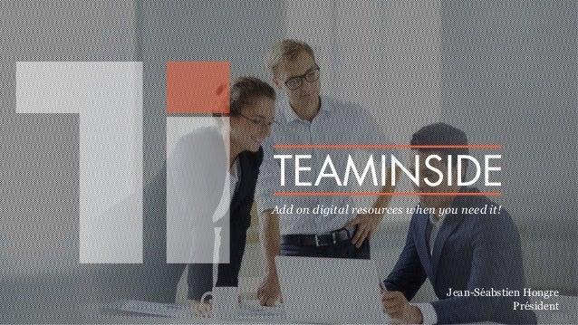 Add on digital resources when you need it! Jean-Séabstien Hongre Président