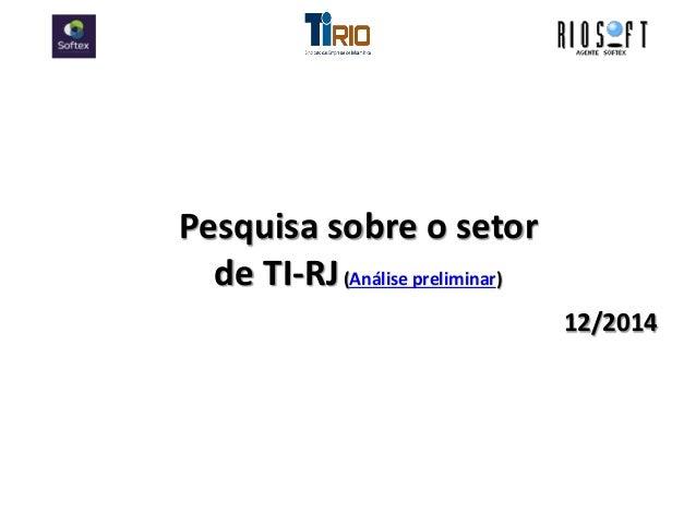 Pesquisa sobre o setor de TI-RJ (Análise preliminar) 12/2014