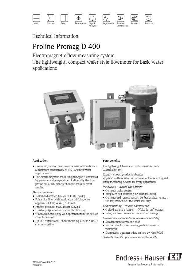 Technical InformationProline Promag D 400Electromagnetic flow measuring systemThe lightweight, compact wafer style flowmet...