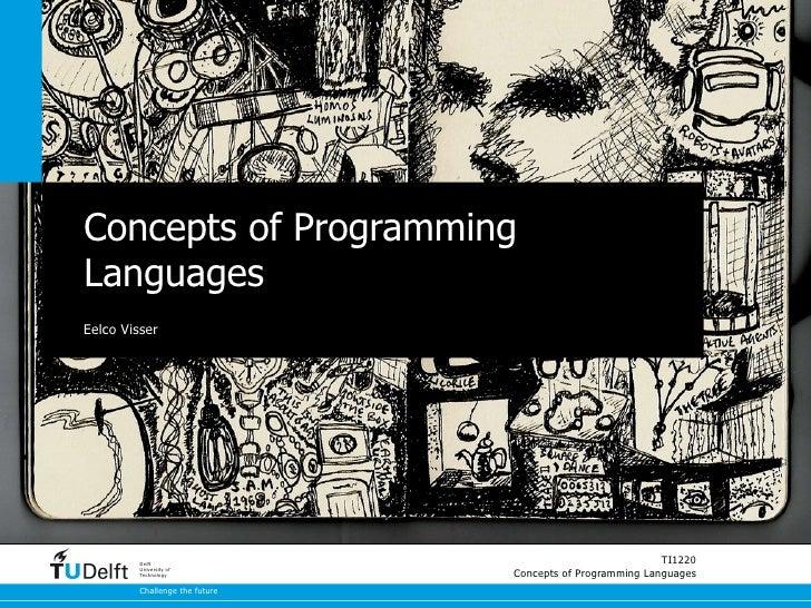 Concepts of ProgrammingLanguagesEelco Visser         Delft                                                           TI122...