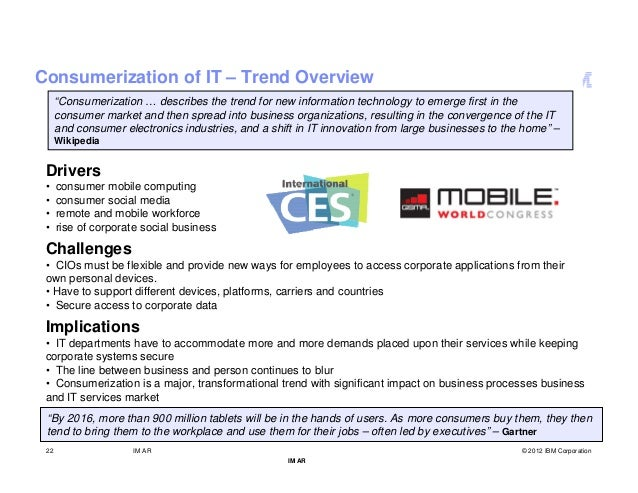 """Consumerization of IT – Trend Overview      """"Consumerization … describes the trend for new information technology to emerg..."""
