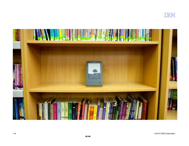 44           © 2012 IBM Corporation     IM AR