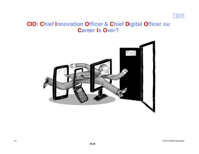CIO: Chief Innovation Officer & Chief Digital Officer ou                        Career Is Over?61                         ...
