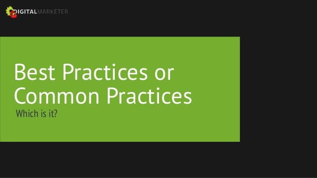 @jtrondeau Best Practices or Common Practices Which is it?