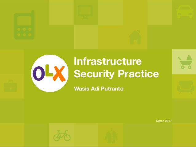 Infrastructure Security Practice Wasis Adi Putranto March 2017