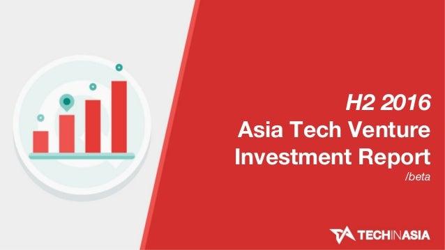 H2 2016 Asia Tech Venture Investment Report /beta