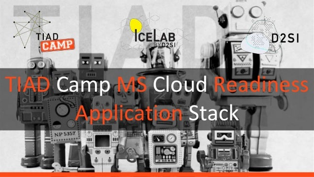TIAD Camp MS Cloud Readiness Application Stack