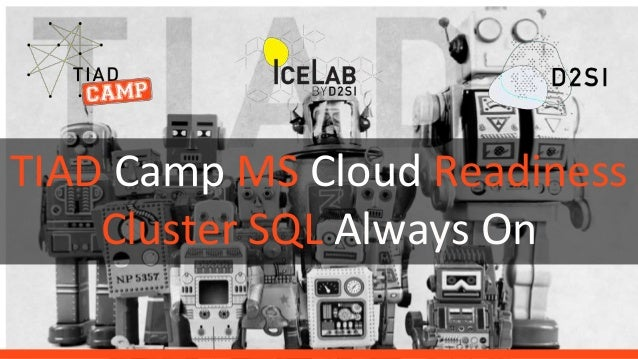 TIAD Camp MS Cloud Readiness Cluster SQL Always On