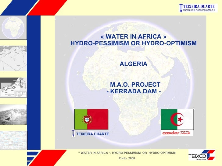 """«WATER IN AFRICA» HYDRO-PESSIMISM OR HYDRO-OPTIMISM ALGERIA M.A.O. PROJECT - KERRADA DAM - """"  WATER IN AFRICA """". HYDRO-P..."""