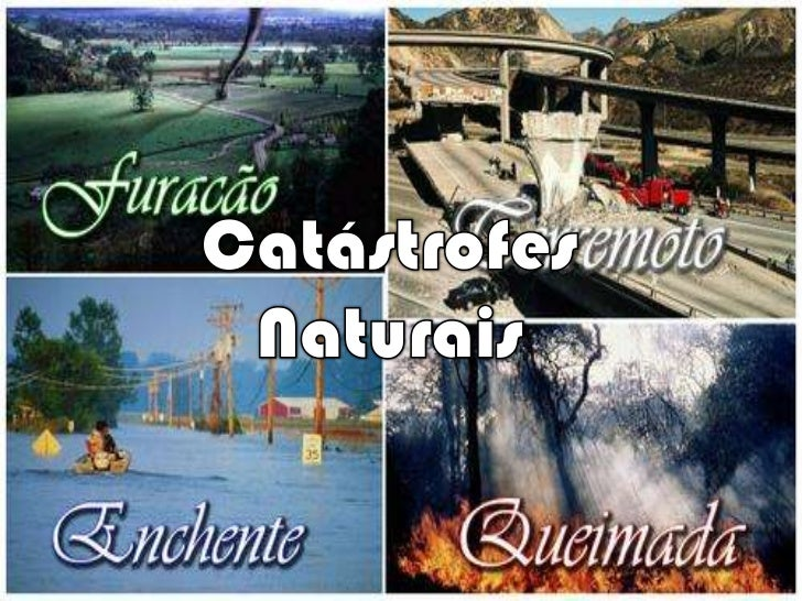 Catástrofes Naturais<br />