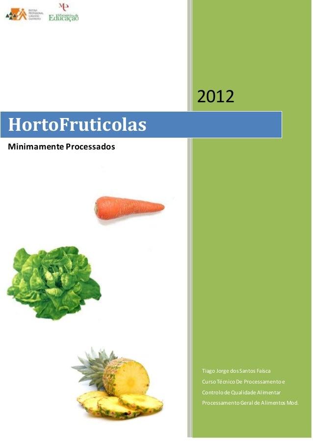 Tiago Jorge dos Santos Faísca  Curso Técnico De Processamento e  Controlo de Qualidade Alimentar  Processamento Geral de A...