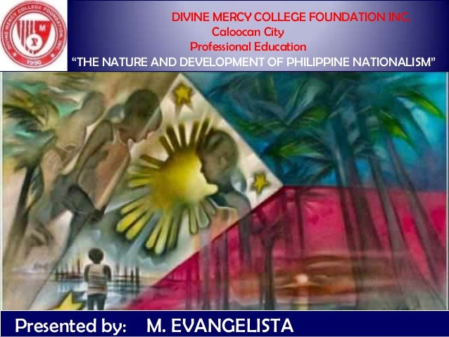 DIVINE MERCY COLLEGE FOUNDATION INC. Caloocan City Professional Education ―THE NATURE AND DEVELOPMENT OF PHILIPPINE NATION...