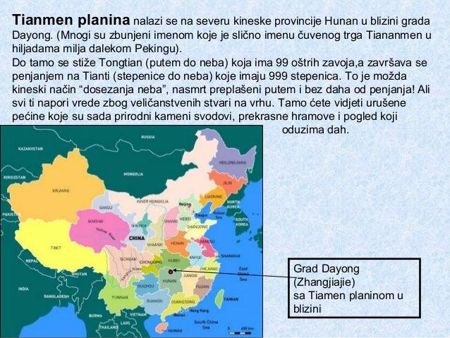 Tianmen planina nalazi se na severu kineske provincije Hunan u blizini gradaDayong. (Mnogi su zbunjeni imenom koje je slič...