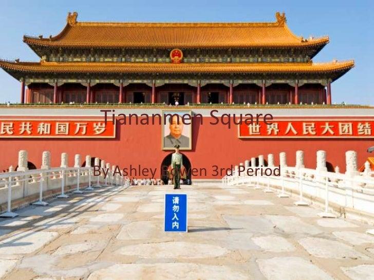 Tiananmen Square<br />By Ashley Bowen 3rd Period<br />