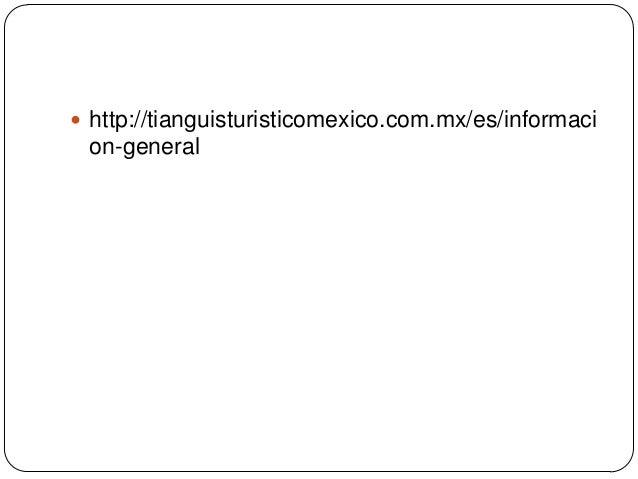 http://tianguisturisticomexico.com.mx/es/informaci on-general